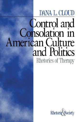 9780761905073: Control and Consolation in American Culture and Politics: Rhetoric of Therapy (Rhetoric and Society series)