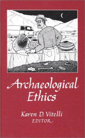 Archaeological Ethics: Karen D. Vitelli