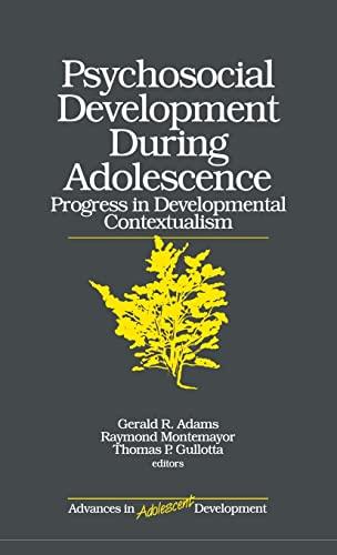 9780761905325: Psychosocial Development during Adolescence: Progress in Developmental Contexualism (Advances in Adolescent Development)