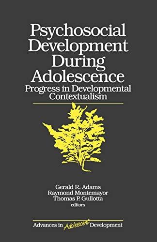 9780761905332: Psychosocial Development during Adolescence: Progress in Developmental Contexualism (Advances in Adolescent Development)
