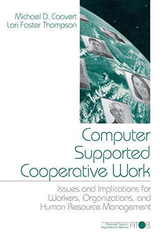 Computer Supported Cooperative Work: Issues and Implications: Dr. Michael D.