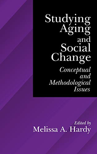 9780761905905: Studying Aging and Social Change: Conceptual and Methodological Issues