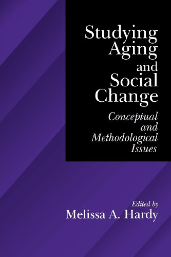 9780761905912: Studying Aging and Social Change: Conceptual and Methodological Issues