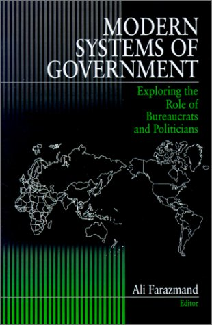 Modern Systems of Government: Exploring the Role: Editor-Dr. Ali Farazmand