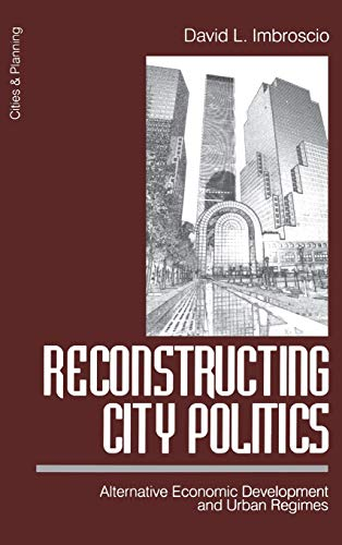 9780761906124: Reconstructing City Politics: Alternative Economic Development and Urban Regimes (Cities and Planning)