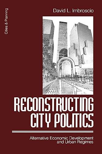 9780761906131: Reconstructing City Politics: Alternative Economic Development and Urban Regimes (Cities and Planning)