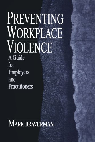 9780761906155: Preventing Workplace Violence: A Guide for Employers and Practitioners (Advanced Topics in Organizational Behavior)