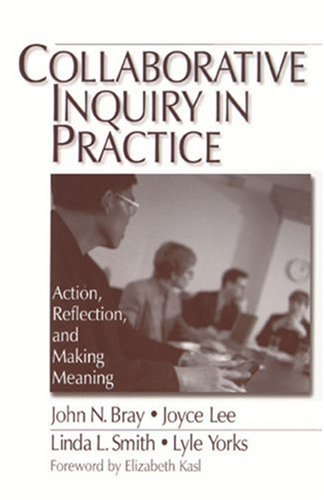 9780761906476: Collaborative Inquiry in Practice: Action, Reflection, and Making Meaning