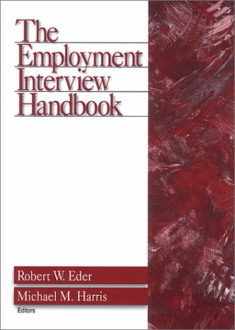 9780761906483: The Employment Interview Handbook