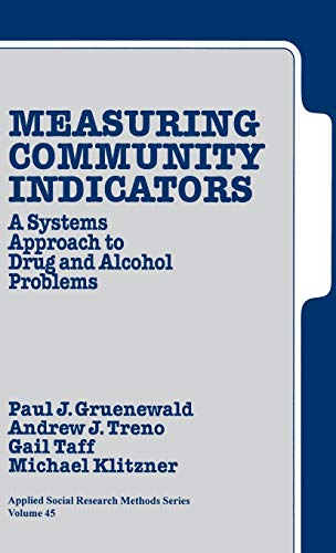 9780761906841: Measuring Community Indicators: A Systems Approach to Drug and Alcohol Problems (Applied Social Research Methods)