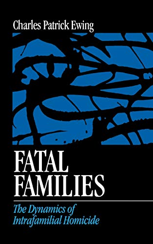 9780761907589: Fatal Families: The Dynamics of Intrafamilial Homicide