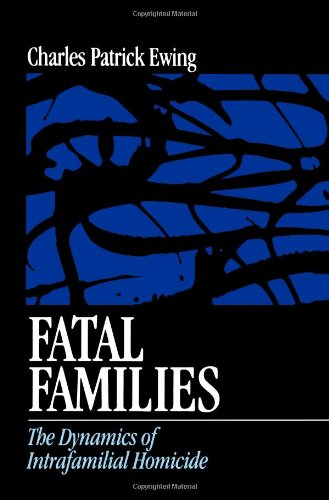 9780761907596: Fatal Families: The Dynamics of Intrafamilial Homicide