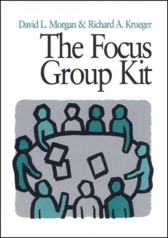 The Focus Group Kit: Volumes 1-6: Morgan, David L.;