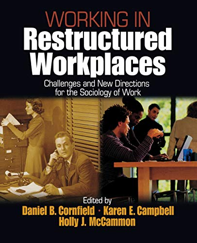 Working in Restructured Workplaces: Challenges and New: Daniel B. Cornfield,