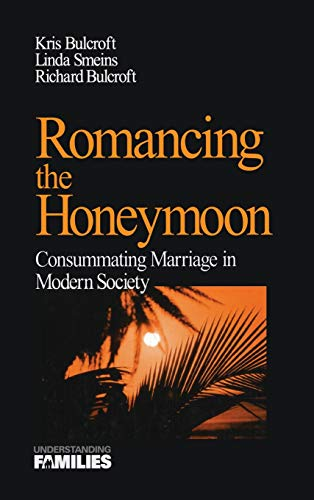 9780761908036: Romancing the Honeymoon: Consummating Marriage in Modern Society (Understanding Families series)