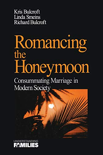 9780761908043: Romancing the Honeymoon: Consummating Marriage in Modern Society (Understanding Families series)