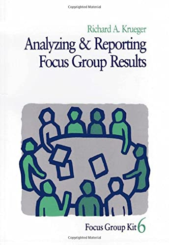 Analyzing & Reporting Focus Group Results: Vol: Richard A. Krueger