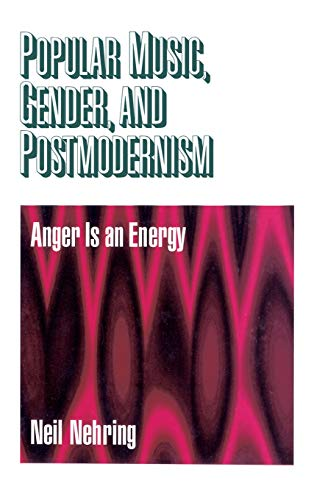 9780761908357: Popular Music, Gender and Postmodernism: Anger Is an Energy