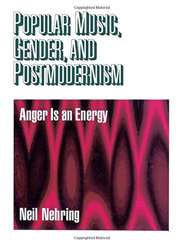 9780761908364: Popular Music, Gender and Postmodernism: Anger Is an Energy