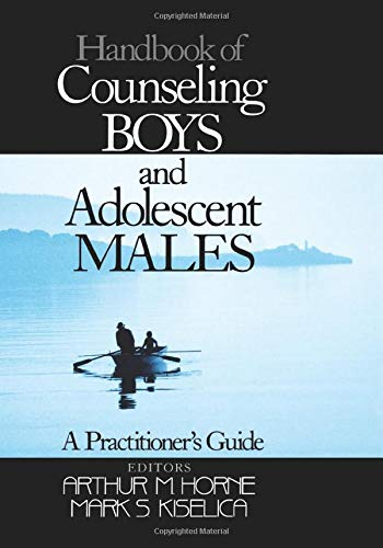 Handbook of Counseling Boys and Adolescent Males: Arthur M Horne,