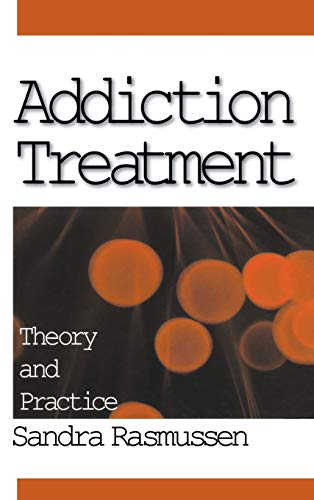 9780761908425: Addiction Treatment: Theory and Practice