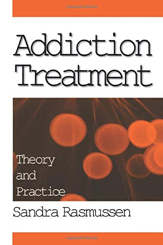 9780761908432: Addiction Treatment: Theory and Practice