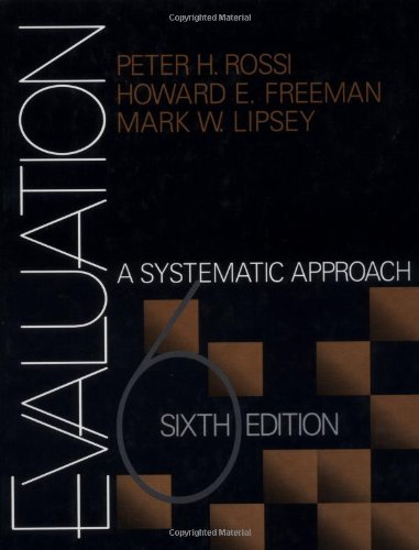 Evaluation: A Systematic Approach Sixth Edition: Rossi, Peter Henry;Freeman, Howard E.;Lipsey, Mark...