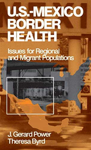 9780761908951: US-Mexico Border Health: Issues for Regional and Migrant Populations