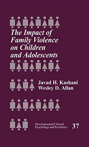 9780761908975: The Impact of Family Violence on Children and Adolescents (Developmental Clinical Psychology and Psychiatry)
