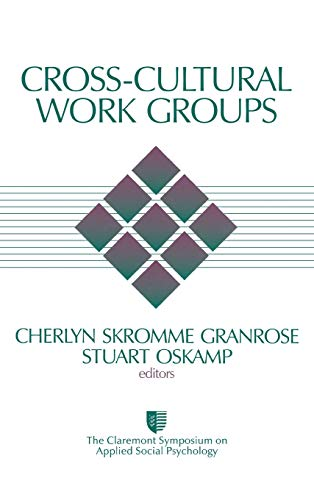 Cross-Cultural Work Groups (Claremont Symposium on Applied: Cherlyn Skromme Granrose