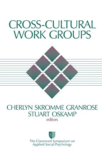 Cross-Cultural Work Groups (Claremont Symposium on Applied: Editor-Cherlyn Skromme Granrose;