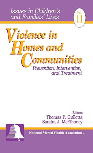 9780761910039: Violence in Homes and Communities: Prevention, Intervention, and Treatment (Issues in Children′s and Families′ Lives)
