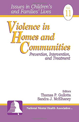 9780761910046: Violence in Homes and Communities: Prevention, Intervention, and Treatment (Issues in Children′s and Families′ Lives)