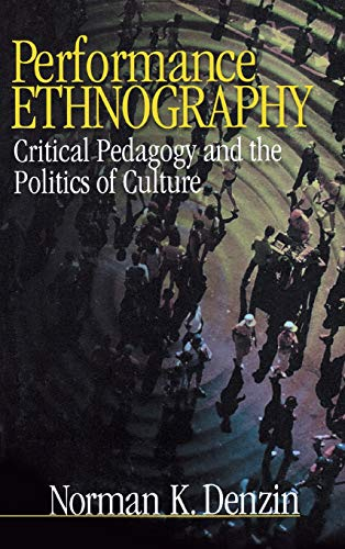 9780761910381: Performance Ethnography: Critical Pedagogy and the Politics of Culture