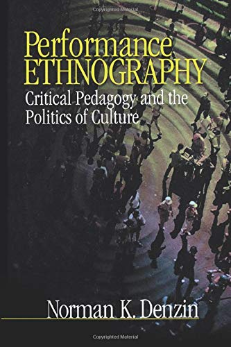 9780761910398: Performance Ethnography: Critical Pedagogy and the Politics of Culture