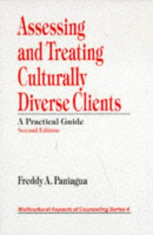 Assessing and Treating Culturally Diverse Clients: A: Freddy A. Paniagua