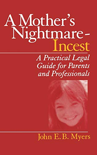 9780761910572: A Mother's Nightmare - Incest: A Practical Legal Guide for Parents and Professionals (Interpersonal Violence: The Practice Series)