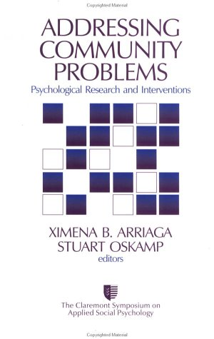 Addressing Community Problems: Psychological Research and Interventions: Ximena B. Arriaga