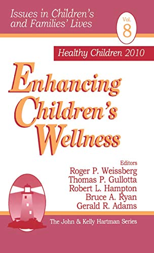 9780761910916: Enhancing Children′s Wellness (Issues in Children′s and Families′ Lives)