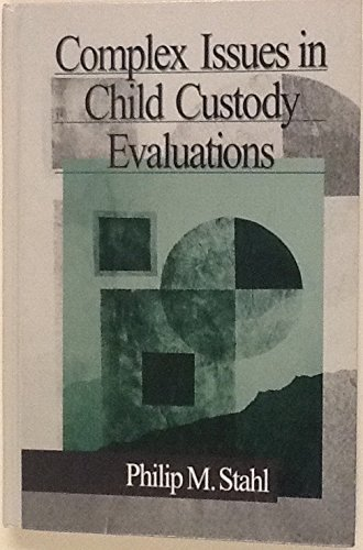 9780761910992: Complex Issues in Child Custody Evaluations
