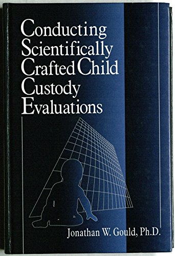 9780761911005: Conducting Scientifically Crafted Child Custody Evaluations
