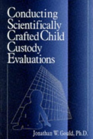 9780761911012: Conducting Scientifically Crafted Child Custody Evaluations