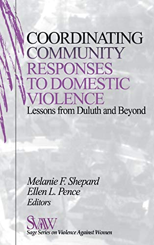 9780761911234: Coordinating Community Responses to Domestic Violence: Lessons from Duluth and Beyond (SAGE Series on Violence against Women)