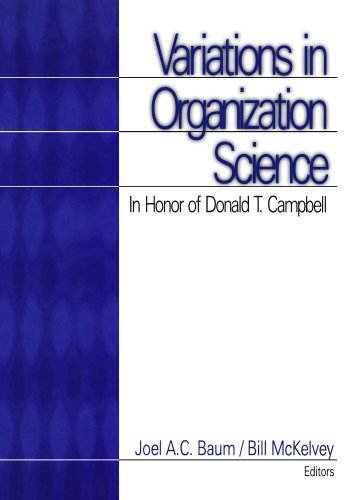 Variations in Organization Science: In Honor of Donald T Campbell: Baum, Joel A.C., McKelvey, Bill