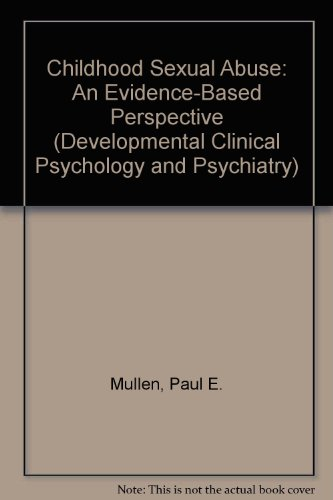 9780761911364: Childhood Sexual Abuse: An Evidence-Based Perspective (Developmental Clinical Psychology and Psychiatry)
