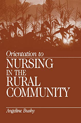 Orientation to Nursing in the Rural Community: Dr. Angeline Bushy