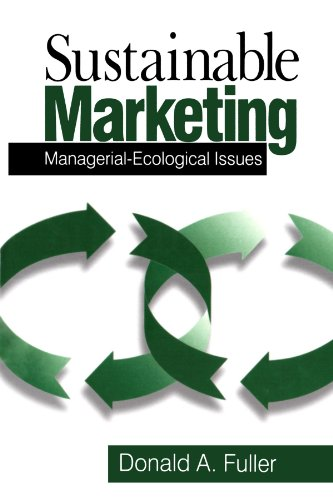 Sustainable Marketing: Managerial - Ecological Issues: Donald A. Fuller