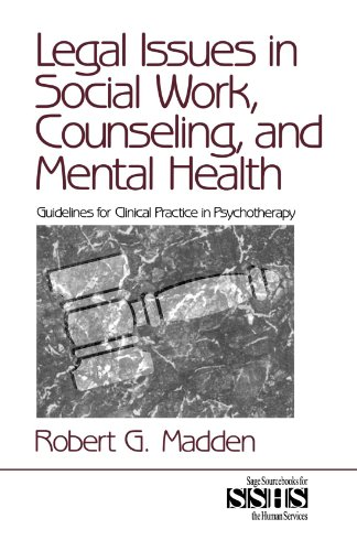 Legal Issues in Social Work, Counseling, and: Robert G. Madden