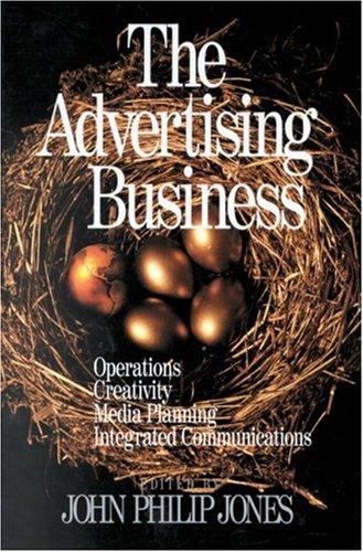 9780761912385: The Advertising Business: Operations, Creativity, Media Planning, Integrated Communications