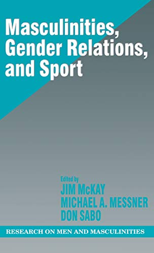9780761912712: Masculinities, Gender Relations, and Sport